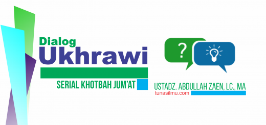 Dialog Ukhrawi Ustadz Abdullah Zaen Lc MA f
