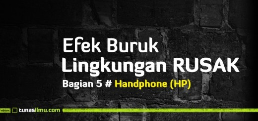 efek-buruk-lingkungan-rusak-efek-buruk-handphone-hp-small